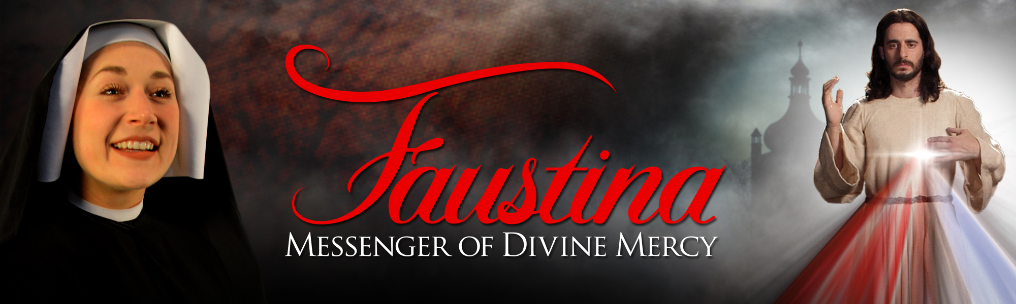 Faustina: Messenger of Divine Mercy